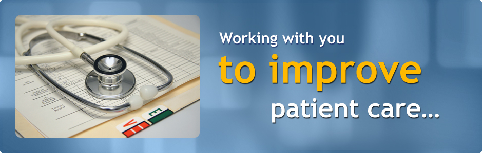 Working with you to improve patient care…